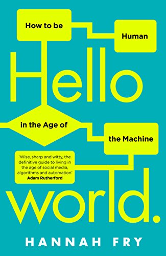Hello World: How  to be Human in the Age of the Machine (English Edition) por Hannah Fry