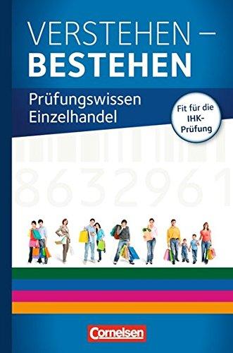 Ausbildung im Einzelhandel - Zu allen Ausgaben: Prüfungswissen - Verstehen - Bestehen: Prüfungswissen Einzelhandel: Buch