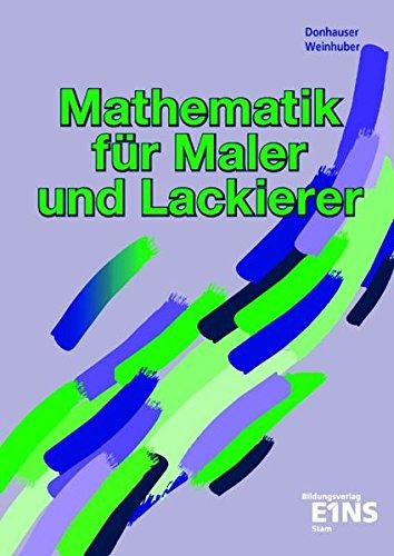 Mathematik für Maler und Lackierer: Grundstufe und Fachstufen Lehr-/Fachbuch