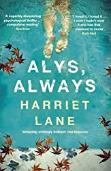 Alys, Always: A superbly disquieting psychological thriller