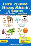 Learn Japanese Hiragana Alphabets & Numbers: Colorful Pictures & English Translations (Hiragana for Kids Book 1)