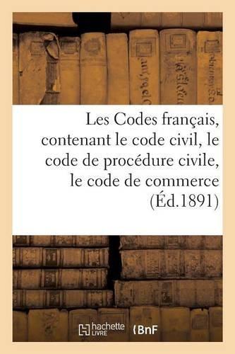 Les Codes français, contenant le code civil, le code de procédure civile, le code de commerce 1891 (Sciences Sociales) par E ARDANT