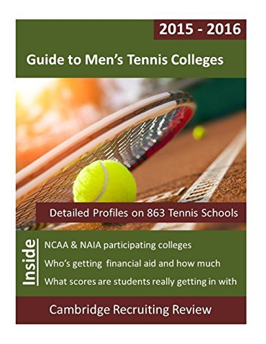 Guide to Men's Tennis Colleges: Detailed Profiles on 863 NCAA & NAIA Tennis Schools by Cambridge Review (2015-06-15)
