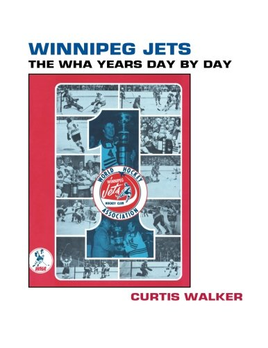 Winnipeg Jets: The WHA Years Day By Day -