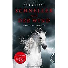 Schneller als der Wind, 2 Romane in einem Band