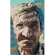 Alzheimer's Treatment Drink (English Edition)