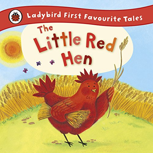 The Little Red Hen: Ladybird First Favourite Tales por Ronne Randall