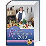 Schwester Annas Küchenkalender 2010: Mit Rezepten und Tipps der Hildegard von Bingen