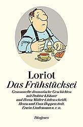 Das Frühstücksei: Gesammelte dramatische Geschichten mit Doktor Klöbner und Herrn Müller-Lüdenscheidt, Herrn und Frau Hoppenstedt, Erwin Lindemann u.v.a. (Kunst)