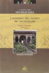 Ibn Khafadja, l'amateur de jardins de l'Andalousie: sa vie, sa poésie