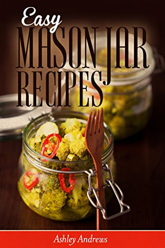 Read easy mason jar recipes a guide to quick meals in jars for busy format paperback forumfinder Choice Image