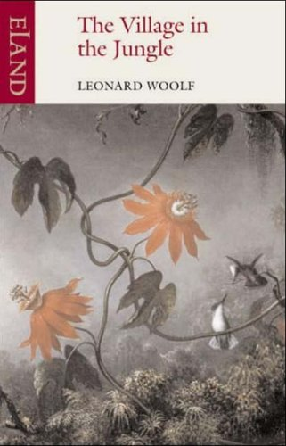 The Village in the Jungle by Leonard Woolf (2005-11-25)