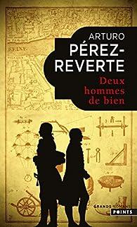 Deux hommes de bien par Arturo Pérez-Reverte