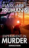 Margaret Truman's Experiment in Murder: A Capital Crimes Novel by Truman, Margaret, Bain, Donald (2013) Mass Market Paperback