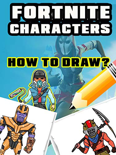 Learn to Draw Fortnite Characters step by step (English Edition)