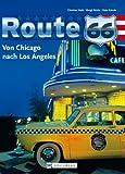 Route 66: Von Chicago nach Los Angeles. Faszinierender Bildband zur