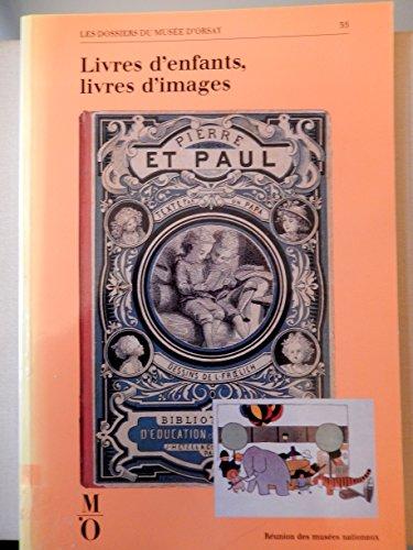 Livres d'enfants, livres d'images : [exposition, Paris, Musée d'Orsay, 24 octobre 1989-21 janvier 1990]