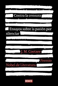 Contra la censura par J.M. Coetzee