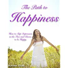 The Path to Happiness: How to Slap Depression in the Face and Choose to be Happy (English Edition)