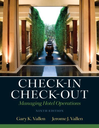 Check-in check-out: managing hotel operations (9th edition) 9th by vallen, gary k., vallen, jerome j. (2012) hardcover