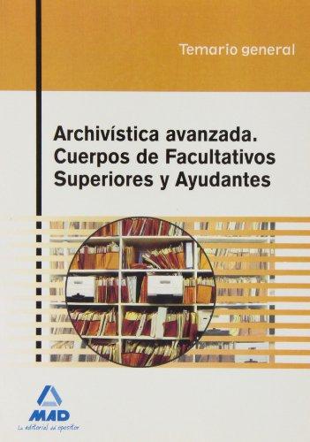 Cuerpos de Facultativos Superiores y Ayudantes, archivística avanzada. Temario general por Reyes Rojas García, Antonio Sánchez de Mora