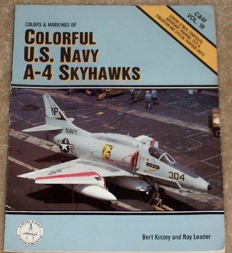 Colors & Markings of Colorful U.S. Navy A-4 Skyhawks - C&M Vol. 18 by Bert Kinzey (1991-02-02)