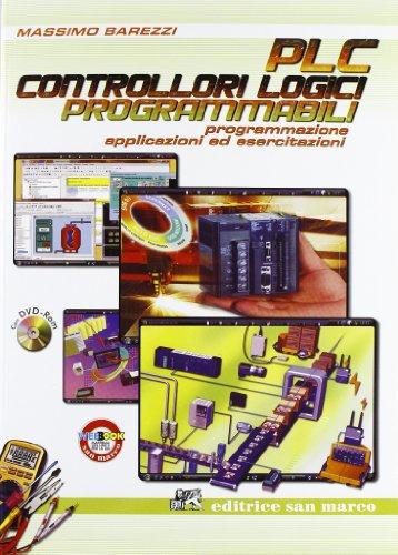 PLC controllori logici programmabili. Programmazione, applicazioni ed esercitazioni. Per le Scuole superiori. Con DVD. Con espansione online