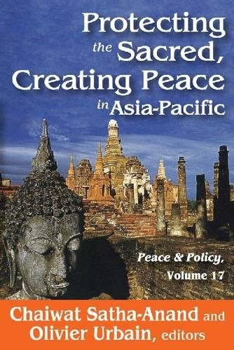 Protecting the Sacred, Creating Peace in Asia-Pacific (Peace and Policy) por Chaiwat Satha-Anand