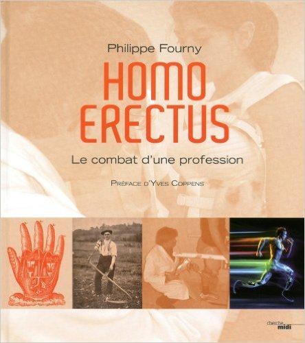 Homo Erectus de Philippe FOURNY ,Yves COPPENS (Prface) ( 17 novembre 2011 )