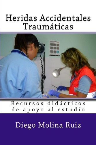 Heridas Accidentales Traumaticas: Recursos didacticos de apoyo al estudio: Volume 1