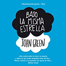 Bajo la misma estrella [The Fault in Our Stars]