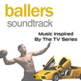 Ballers Soundtrack: Music Inspired by the TV Series [Explicit]