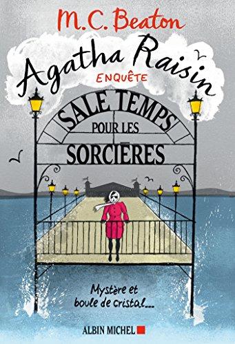 Agatha Raisin enquête 9 - Sale temps pour les sorcières : Mystère et boule de cristal...