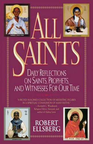 All Saints: Daily Reflections on Saints, Prophets, and Witnesses for Our Time (English Edition) por Robert Ellsberg