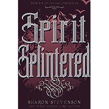 Spirit Splintered (A Gallows Novel Book 6)