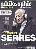 Philosophie Magazine Hs N 39 le Monde Selon Michel Serres - Automne 2018