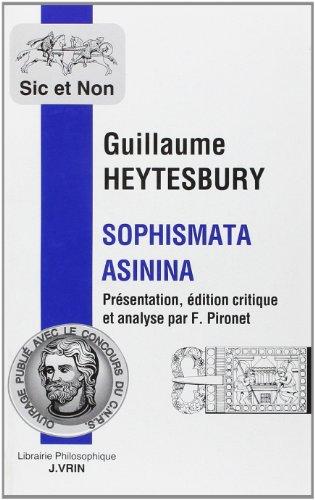 Sophismata Asinia. Une introduction aux disputes logiques du Moyen-Âge par Heytesbury