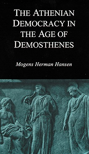 The Athenian Democracy in the Age of Demosthenes: Structure, Principles, and Ideology por Mogens Herman Hansen