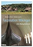 Faszination Wikinger: Ein Reiseführer - Barbara Post, Stefan Lipsky