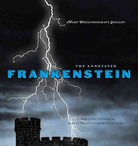 [The Annotated Frankenstein] (By: Mary Wollstonecraft Shelley) [published: October, 2012]