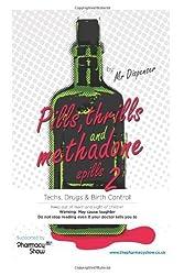 By Mr Dispenser - Pills, Thrills and Methadone Spills 2