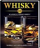 Whisky - 200 klassische Whisky-Sorten