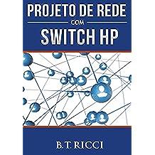 Projeto de Rede com Switch HP (Portuguese Edition)
