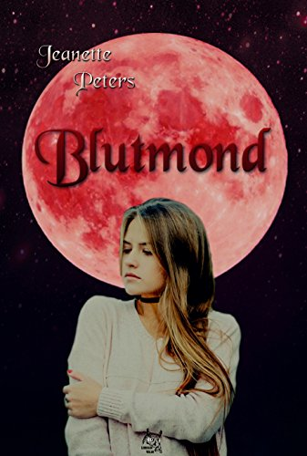 Blutmond (Colors of moonlight 1) von [Peters, Jeanette]
