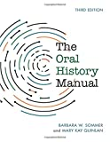 The Oral History Manual, Third Edition (American Association for State & Local History)