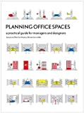 Planning Office Spaces: A Practical Guide for Managers and Designers by Juriaan van Meel (2010-10-13)