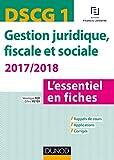 DSCG 1 - Gestion juridique, fiscale et sociale 2017/2018- 7e éd. - L'essentiel en fiches - Dunod - 19/04/2017