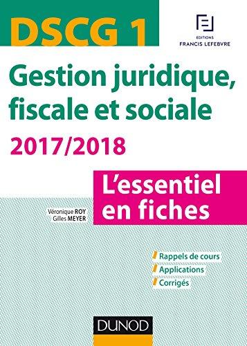 DSCG 1 - Gestion juridique, fiscale et sociale 2017/2018- 7e d. - L'essentiel en fiches