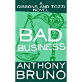 Bad Business: A Gibbons and Tozzi Novel (Book 4) (English Edition)