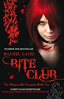 Bite Club (The Morganville Vampires Book 10) by [Caine, Rachel]